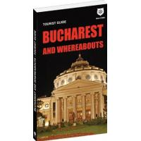 BUCHAREST AND WHEREABOUTS - TOURIST GUIDE