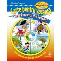 Carte pentru vacanţă. Have Fun with the Seasons. Clasele 3-4