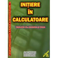 INITIERE IN CALCULATOARE – Windows XP, Internet sI Word
