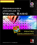 PROGRAMAREA JOCURILOR IN VISUAL BASIC (CD inclus)