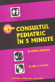 CONSULTUL PEDIATRIC in 5 MINUTE