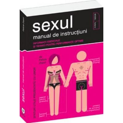 SEXUL - MANUAL DE INSTRUCTIUNI